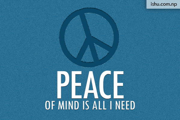 Peace of mind is all i need - life quotes