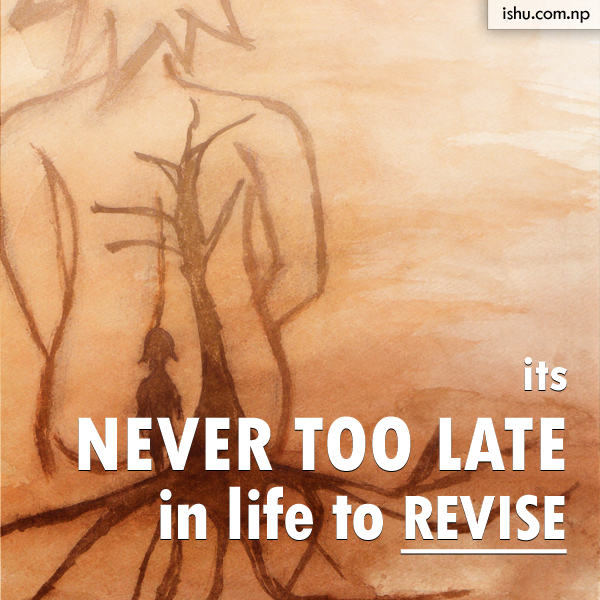 it's never too late in life to revise - life quotes