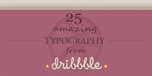 25 amazing typography from dribbble